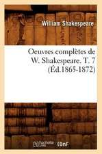 Oeuvres Completes de W. Shakespeare. T. 7 (Ed.1865-1872)