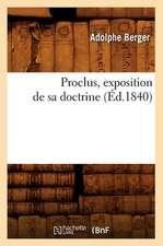 Proclus, Exposition de Sa Doctrine (Ed.1840)
