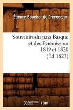 Souvenirs Du Pays Basque Et Des Pyrenees En 1819 Et 1820 (Ed.1823)