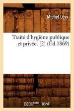Traite D'Hygiene Publique Et Privee. [2]