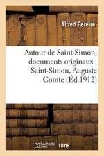 Autour de Saint-Simon, Documents Originaux