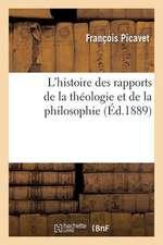 L Histoire Des Rapports de La Theologie Et de La Philosophie