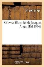 Oeuvres Illustrees de Jacques Arago