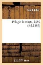 Pelagie La Sainte, 1889