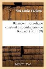 Balancier Hydraulique Construit Aux Cristalleries de Baccarat, Avantages Que Peut Produire