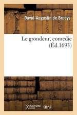 Le Grondeur, Comedie