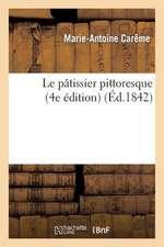 Le Patissier Pittoresque (4e Edition)