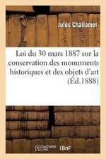 Loi Du 30 Mars 1887 Sur La Conservation Des Monuments Historiques Et Des Objets D Art