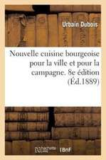 Nouvelle Cuisine Bourgeoise Pour la Ville Et Pour la Campagne, 8e Edition