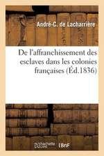 de L Affranchissement Des Esclaves Dans Les Colonies Francaises