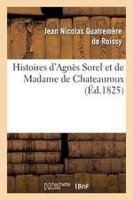 Histoires D Agnes Sorel Et de Madame de Chateauroux