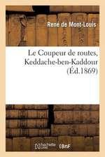 Le Coupeur de Routes, Keddache-Ben-Kaddour