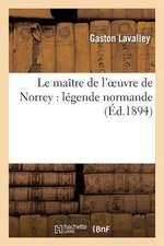 Le Maitre de L'Oeuvre de Norrey