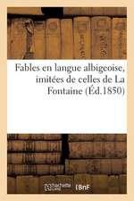 Fables En Langue Albigeoise, Imitees de Celles de La Fontaine