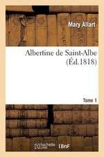 Albertine de Saint-Albe. Tome 1