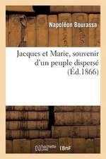 Jacques Et Marie, Souvenir D'Un Peuple Disperse