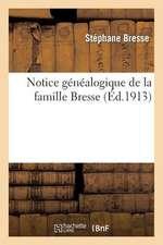 Notice Genealogique de La Famille Bresse