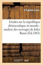 Etudes Sur La Republique Democratique Et Morale:  , Kant Etc.