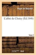L'Abbe de Choisy. T. 2