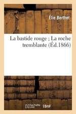 La Bastide Rouge; La Roche Tremblante