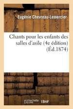 Chants Pour Les Enfants Des Salles D'Asile (4e Edition)