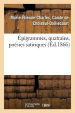 Epigrammes, Quatrains, Poesies Satiriques