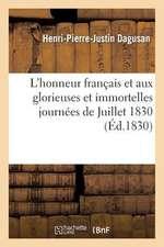 L'Honneur Francais Et Aux Glorieuses Et Immortelles Journees de Juillet 1830