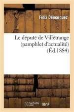 Le Depute de Villetrange (Pamphlet D'Actualite)