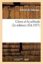 L'Ame Et La Solitude (2e Edition)