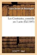 Les Contrastes, Comedie En 1 Acte