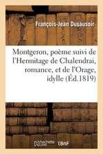 Montgeron, Poeme Suivi de L'Hermitage de Chalendrai, Romance, Et de L'Orage, Idyle