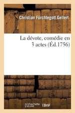 La Devote, Comedie En 3 Actes