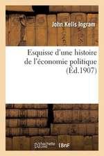 Esquisse D'Une Histoire de L'Economie Politique