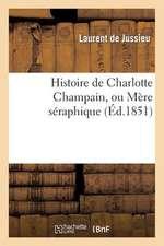 Histoire de Charlotte Champain, Ou Mere Seraphique
