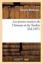 Les Jeunes Martyrs de L'Annam Et Du Tonkin