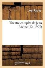 Theatre Complet de Jean Racine