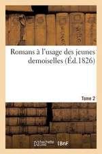 Romans A L'Usage Des Jeunes Demoiselles (Ed.1826) Tome 2