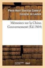 Memoires Sur La Chine, Gouvernement