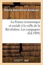 La France Economique Et Sociale a la Veille de La Revolution. Les Campagnes