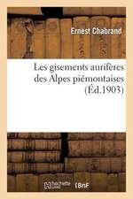 Les Gisements Auriferes Des Alpes Piemontaises