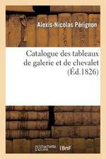 Catalogue Des Tableaux de Galerie Et de Chevalet