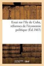 Essai Sur L'Ile de Cuba, Reformes de L'Economie Politique