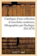 Catalogue D'Une Collection D'Eaux-Fortes Modernes, Lithographies