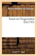 Essais Sur L'Hygrometrie. . Ier Essai. Description D'Un Nouvel Hygrometre Comparable
