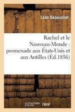 Rachel Et Le Nouveau-Monde:  Promenade Aux Etats-Unis Et Aux Antilles