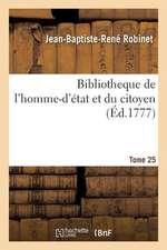 Bibliotheque de L'Homme-D'Etat Et Du Citoyen Tome 25