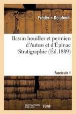 Bassin Houiller Et Permien D'Autun Et D'Epinac. Fascicule I, Stratigraphie