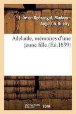 Adelaide, Memoires D'Une Jeune Fille