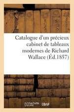 Catalogue D'Un Precieux Cabinet de Tableaux Modernes de Richard Wallace