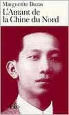 Amant de La Chine Nord:  Une Biographie Intellectuelle